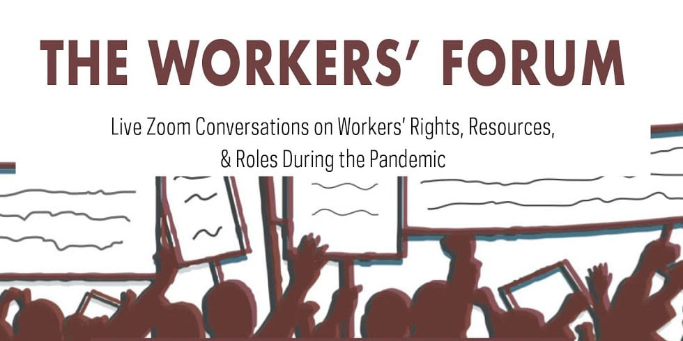 The Workers' Forum: Conversations on Workers' Rights, Resources & Roles During the Pandemic