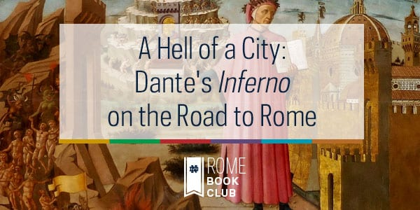 A Hell of a City: Dante's Inferno on the Road to Rome